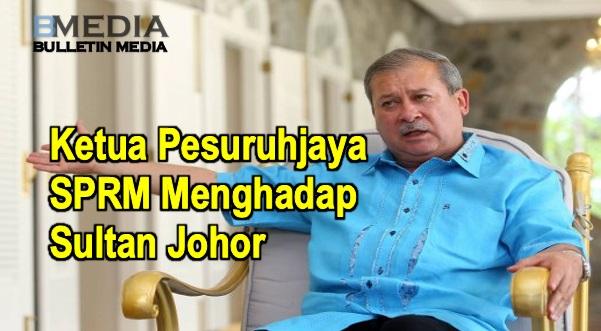Sultan Johor Cuba Dirasuah RM2 Juta, Ketua Pesuruhjaya SPRM Menghadap Sultan Johor