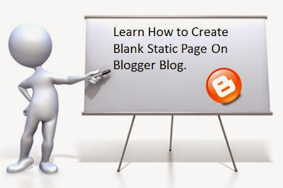 Create blank static page in blogger blog