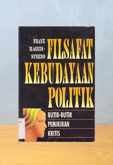 FILSAFAT KEBUDAYAAN POLITIK, Franz Magnis Suseno