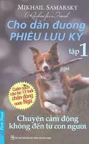 Chó Dẫn Đường Phiêu Lưu Ký - Tập 1 - Mikhail Samarsky