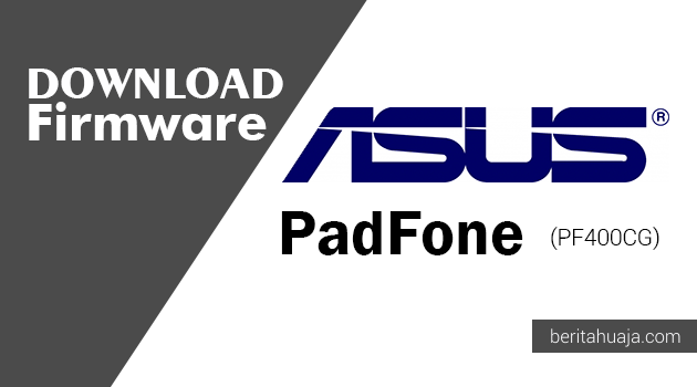 Download Firmware ASUS PadFone (PF400CG)