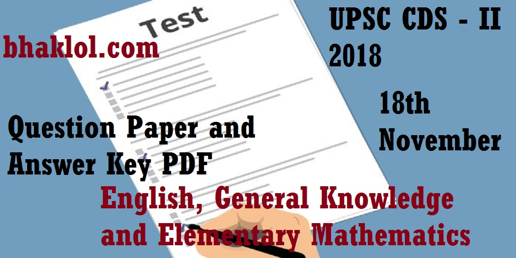 UPSC CDS - II 2018 Question Paper and Answer Key PDF: 18th