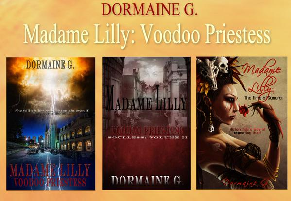 Historical Fiction Trilogy, Madame Lilly: A Must Read From Dormaine G.