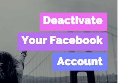 How to Deactivate Your Facebook Account - 2017