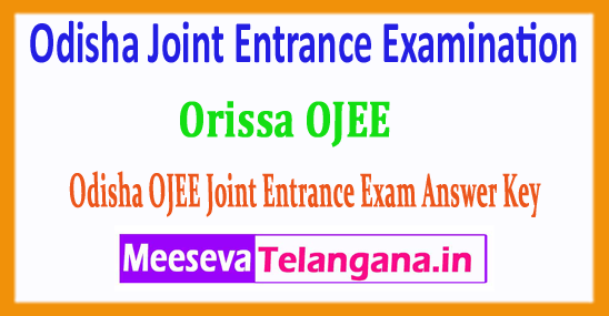 OJEE Answer Key Odisha Joint Entrance Examination 2018 Answer Key Download