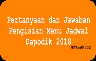Pertanyaan dan Jawaban Pengisian Menu Jadwal Dapodik 2018
