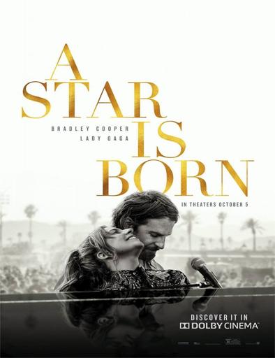 Ha Nacido una estrella (A star is born) (2018)