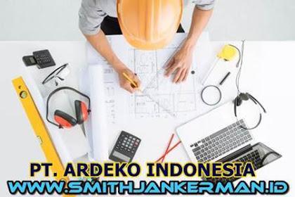 Lowongan PT. Ardeko Indonesia Pekanbaru April 2018