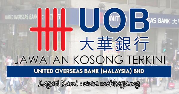 Jawatan Kosong Terkini 2018 di United Overseas Bank (M)