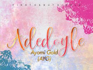 [MUSIC]: AYG - Adedoyle || @officially_ayg