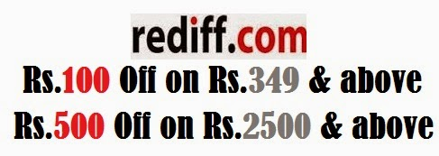 Rediff New Coupon: Rs.100 off on Rs.349 & above | Rs.500 off on Rs.2500 & above (Valid till 30th April'14)