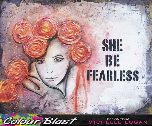 """She Be Fearless"" Art journal Fun for colour Blast"