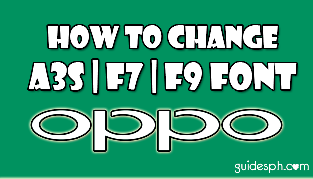 How to Change Font on Oppo A3s, F7 and F9 Phone