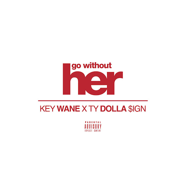 Key Wane - Go Without Her (feat. Ty Dolla $Ign) - Single Cover