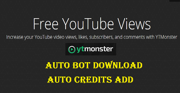 YTmonster BOT Auto Credits Add Download