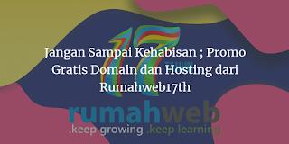 Promo Gratis Domain dan Hosting dari Rumahweb17th