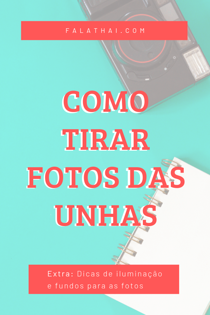 Como fotografar as unhas
