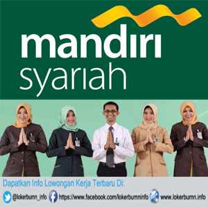 Lowongan Kerja Bank Syariah Mandiri  untuk lulusan S1 Dan S2