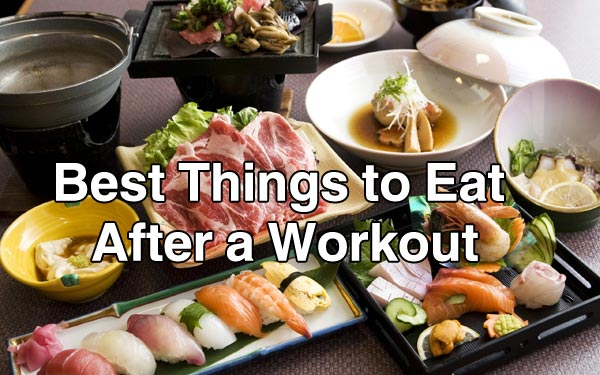 What best foods to eat after workout