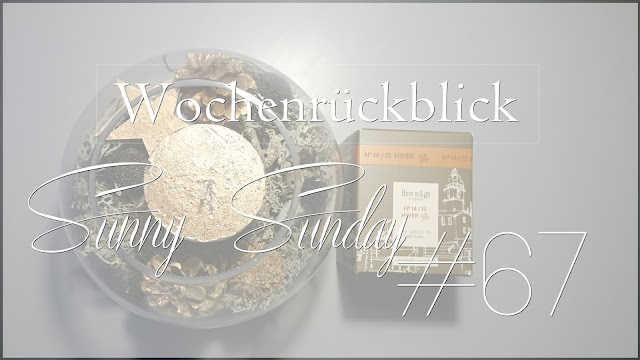 Weekreview | Sunny Sunday #67, wochenrückblick, blog, josie´s little wonderland