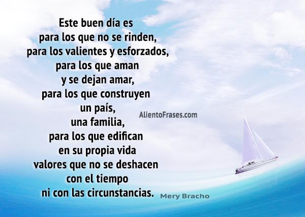 Reflexión por Mery Bracho, frases de aliento con imagen, no te rindas, ten valor, buenos días.