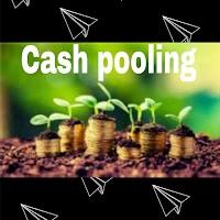 Qu'est-ce que le Le cash pooling ?