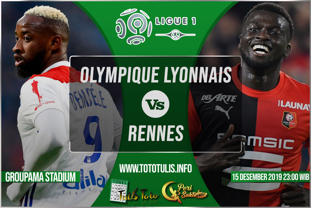 Prediksi Olympique Lyonnais vs Rennes 15 Desember 2019