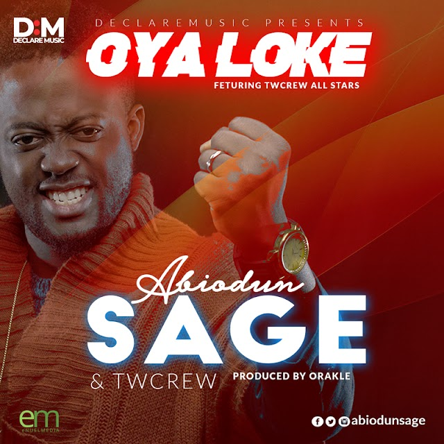[DOWNLOAD] Mp3: Oya Loke - Abiodun SAGE - @abiodunsage