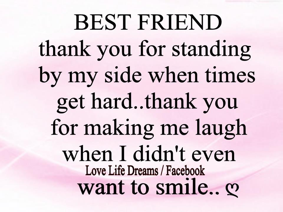 Best Thanks Quotes: Love Life Dreams: Best Friend... Thank You For Standing By