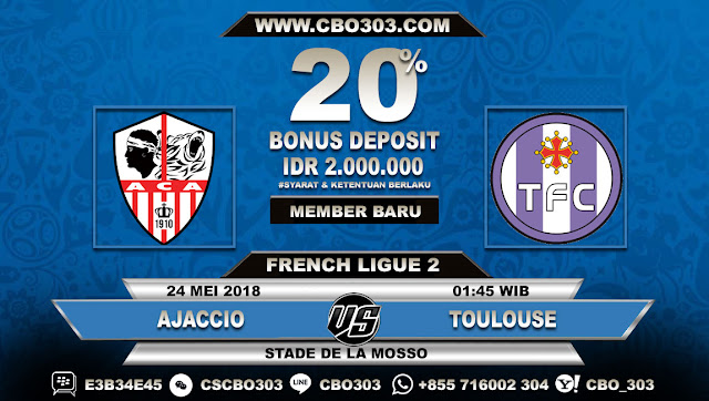 Prediksi Bola Ajaccio VS Toulouse 24 Mei 2018