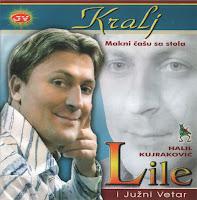Halil Kujrakovic Lile - Diskografija (2004-2011)  Halil%2BKujrakovic%2BLile%2B2004%2B-%2BKralj