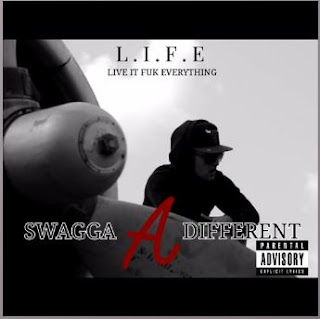 New Music: L.I.F.E - Swagga A Different