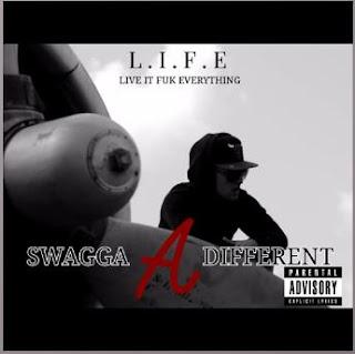 New Music: L.I.F.E - Swagga A Different