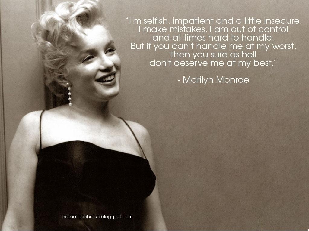 http://3.bp.blogspot.com/-3WZ59Z4hh5Y/T83BvDAKVNI/AAAAAAAABkQ/iz9hCYNK4oY/s1600/Marilyn+Monroe+Quote+Frame+the+Phrase.jpg
