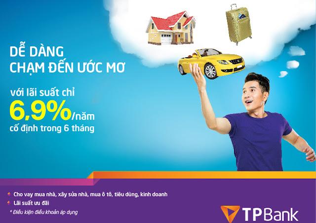Ngân hàng TPBank cho vay mua nhà, ô tô, kinh doanh với lãi suất 6,9%/Năm