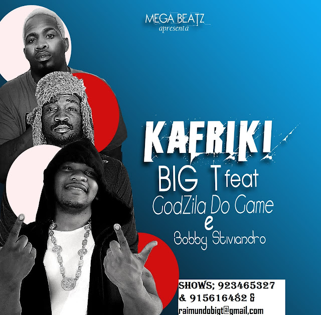 Big T feat. Godzila do Game & Bobby Stiviandro - Kafriki