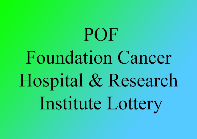 POFFoundation Cancer Hospital & Research Institute Lottery Draw Result 2019