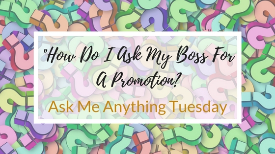 """How Do I Ask My Boss For A Promotion?"" - Ask Me Anything"
