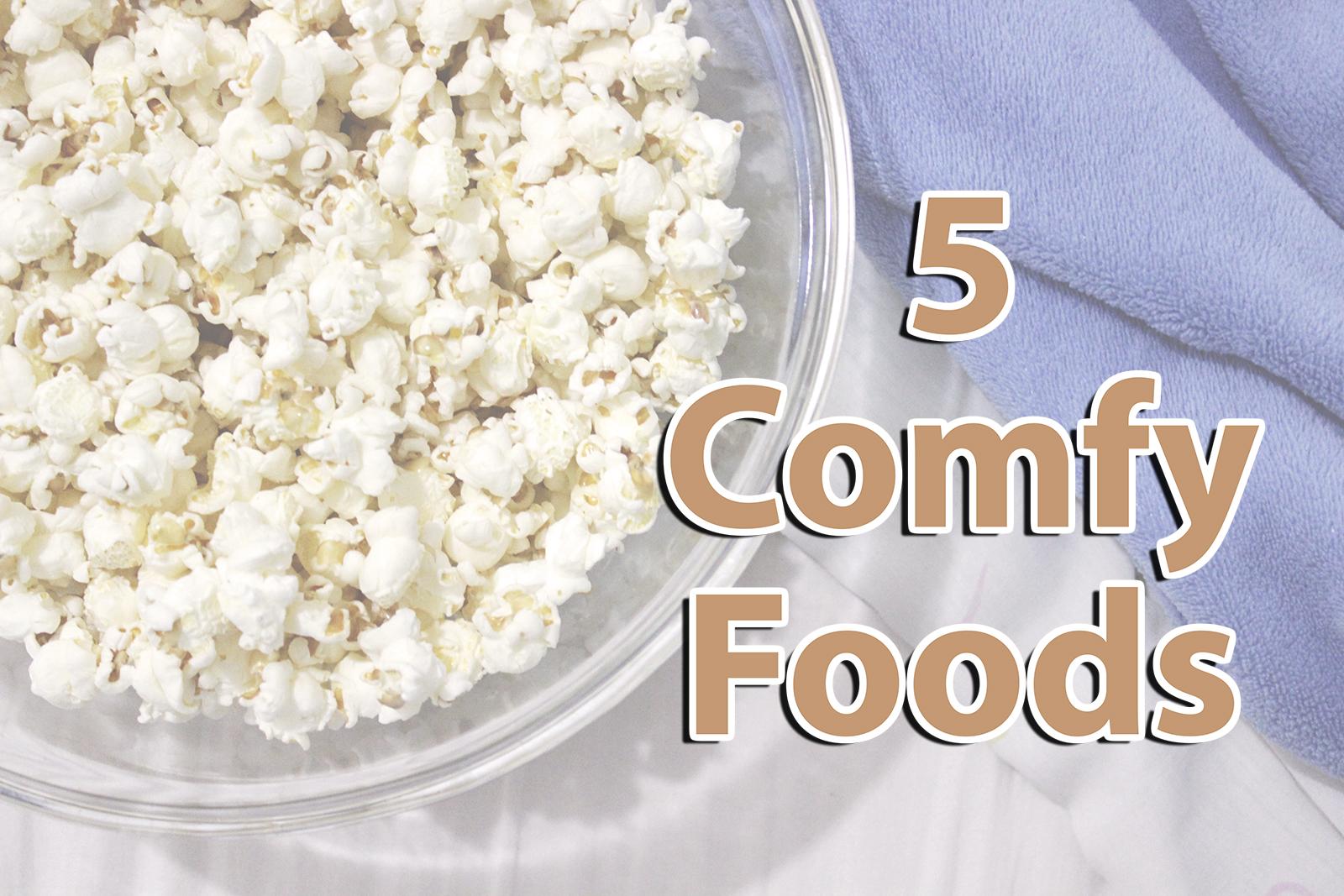 5 Comfy Foods