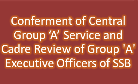 conferment-of-central-group-service-and-cadre-review-of-paramnews