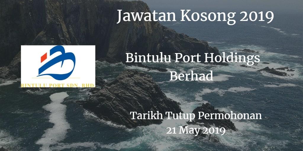Jawatan Kosong Bintulu Port Holdings Berhad 21 May 2019