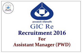 General Insurance Corporation of India (GIC) Recruitment 2016 for Assistant Manager (PWD)