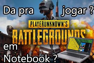 notebook para jogar player unknowns battleground pubg