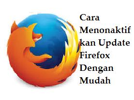 Begini Cara Menonaktifkan Update Firefox Dengan Mudah