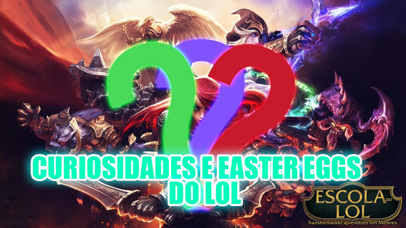 Curiosidades E Easter Eggs De League Of Legends Que Voce Nao Sabia