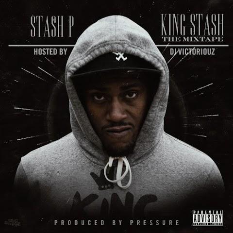 MIXTAPE REVIEW: Stash P (@STASHFOC) - King Stash (Hosted By Dj Victoriouz)