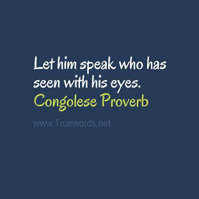 Let him speak who has seen with his eyes