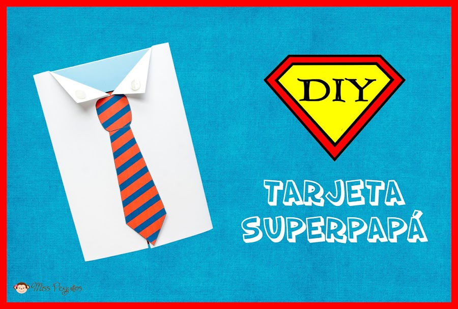 diy tarjeta superpapa dia del padre father day superdad