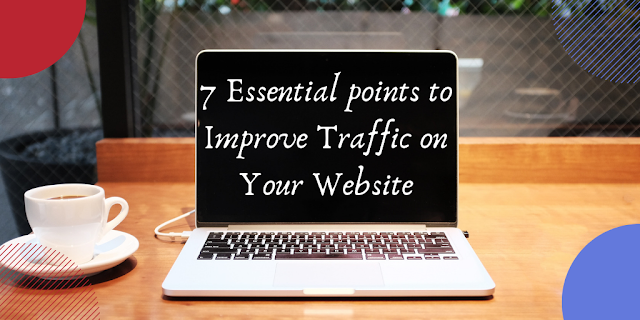 7 essential way to increase website traffic