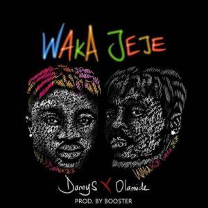 [Music] Danny S  – Waka Jeje Ft. Olamide